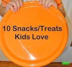 10 Snacks/Treats Kids Love