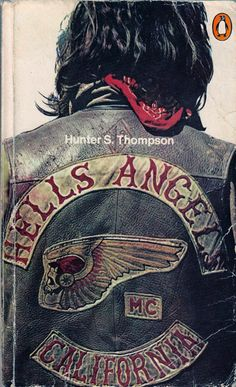 """Hunter S. Thompson, """"Hell's Angels"""". Intensified my fascination with outlaw motorcycle gangs. Good stuff."""