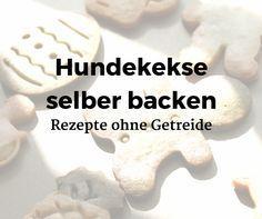 Hundekekse selber backen, tolle Rezepte ohne Getreide #Hundekeks #selberbacken #Rezepte #OhneGetreide Mehr