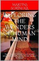 Exploring The Wonders Of Human Mind, an ebook by SORINOLA MARTINS at Smashwords