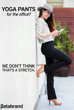 Dress Pant Yoga Pants: Quite simply the comfiest pants you'll ever ...