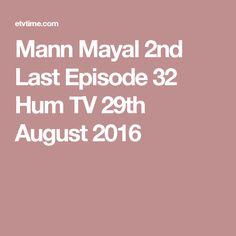 Mann Mayal 2nd Last Episode 32 Hum TV 29th August 2016