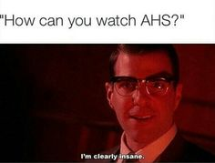 Exactly! // American Horror Story