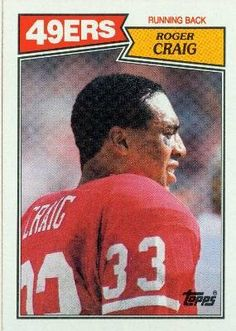 Roger Craig San Francisco 49ers (Football Card) 1987 Topps #113 by Topps. $0.10. 1987 Topps #113 - Roger Craig