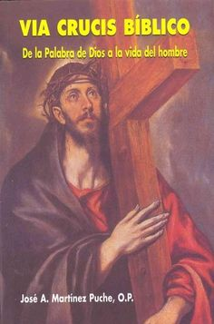 Via crucis biblico / Biblical Way of the Cross: De la palabra de Dios a la vida del hombre / In the word of God t...