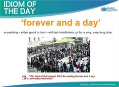 ' forever and a day ' IDIOM OF THE DAY
