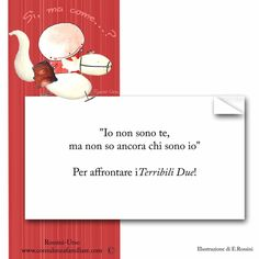 I Terribili Due:i due anni! Terrible Twos, Educational Activities For Kids, Mom Son, Gemini, Studio, Words, Happy Family, Annie, Children
