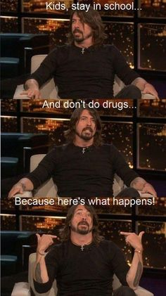 Daily Afternoon Randomness - Find the best random memes, photos and gifs to perk up your day each afternoon! Browse our random funny memes to Keep Calm and Chive On! Foo Fighters Dave Grohl, Foo Fighters Nirvana, Tgif, Friday Quotes Humor, Funny Quotes, Funny Videos, Hilarious Stuff, Fun Funny, Funny Shit