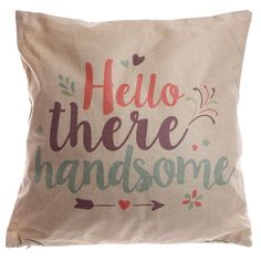 Cushion+with+Insert+-+Hello+There+Handsome,+43+x+43cm+(17+x+17+inches)