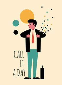 """Call it a day"" by Andy Westface. A fun image using flat graphics."
