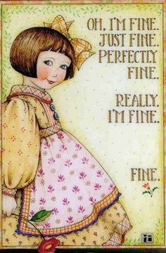 OH I'M FINE. JUST FINE.-Handcrafted Fridge Magnet-Using art by Mary Engelbreit