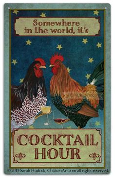 Evening Cocktail Hour Outdoor Tin Sign by artist Sarah Hudock, ChickenArt.com - I am happy if you Pin and Share, but please respect my copyright: my artwork is NOT free to print out or use! Thank you. © 2015 Sarah Hudock, ChickenArt.com all rights reserved.