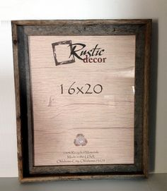 Rustic Decor features rustic frames and barn wood accessories made from reclaimed wood. Reclaimed wood is also often called barnwood or barn wood as well. Reclaimed Wood Frames, Rustic Frames, Barn Wood Frames, Frames On Wall, 16x20 Picture Frame, Picture Frames, Rustic Barn, Rustic Decor, Studio Decor Frames