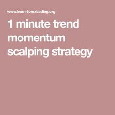 1 minute trend momentum scalping strategy