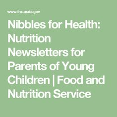 Nibbles for Health: Nutrition Newsletters for Parents of Young Children | Food and Nutrition Service