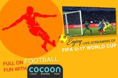Full On #FootballFun with #Cocoon!! Enjoy Live Streaming of #FIFA U-17 World Cup at #CocoonHotelDhanbad. Yummylicous Food and Electrifying Match awaits you. #DhanbadHotels #HotelsinDhanbad Visit:- http://www.cocoonhotel.in/