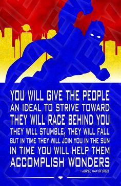 Superman quote. Clark Kent. Kal El. Jor El. Man of Steel. Justice League. DC Comics