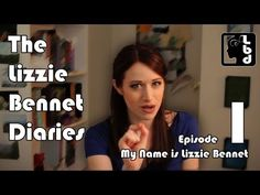 My Name is Lizzie Bennet  - Ep: 1    Loving this vlog! It's adorbs... and also a really fun and clever modern retelling of the Jane Austen classic novel, Pride Prejudice.
