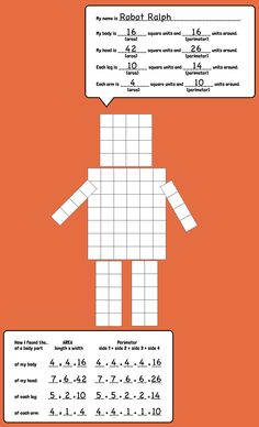 Area and perimeter robots. Add a bit of fun and creativity when teaching area and perimeter. Students get the chance to create their own robots using grid paper, solve for the body parts' areas and perimeters, and record them in the robot's speech bubble.
