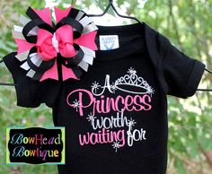 A Princess Worth Waiting For - Newborn to Girls Black Embroidered Onesie or Fitted Shirt and Matching Hair Bow Set. $28.00, via Etsy.
