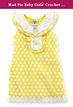 Mud Pie Baby Girls' Crochet Flower Dress, Yellow/White, 0-6 Months. She will be ready for spring in this sleeveless yellow dress with white crochet overlay. Ruffle swiss dot neck has yellow crochet trim and yellow buttons.