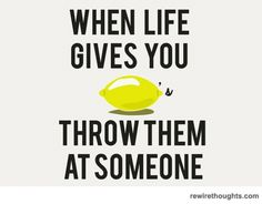 33 Best When Life Gives You Lemons Images Thoughts Words Frases