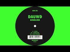 Dauwd - Lydia 'Kindlinn' EP - YouTube