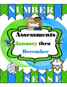 Number Sense Assessments January thru Decemberincludes all of the assessments found in the Number Sense Series.  Each month of the year focuses on different themes.   The assessments can be used to see what skills students have learned during that month.