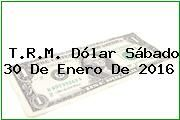 http://tecnoautos.com/wp-content/uploads/imagenes/trm-dolar/thumbs/trm-dolar-20160130.jpg TRM Dólar Colombia, Sábado 30 de Enero de 2016 - http://tecnoautos.com/actualidad/finanzas/trm-dolar-hoy/tcrm-colombia-sabado-30-de-enero-de-2016/