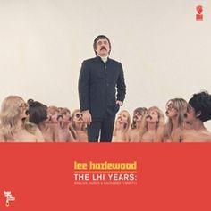 Leeeeeeee!    Lee Hazlewood - The LHI Years: Singles, Nudes, & Backsides (light in the attic)