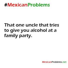 Mexican Problem #4671 - Mexican Problems