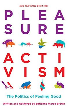 [EPUB] Pleasure Activism, The Politics of Feeling Good (Emergent Strategy), Author : adrienne maree brown Social Justice Issues, Stefan Zweig, Audre Lorde, Best Valentine's Day Gifts, Finishing School, Free Pdf Books, Free Reading, Reading Nook, Reading Lists