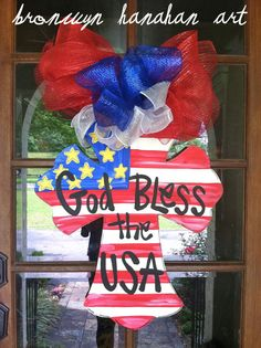 God Bless the USA Door Hanger by Bronwyn Hanahan Art, $45.00  www.bronwynhanahanart.etsy.com