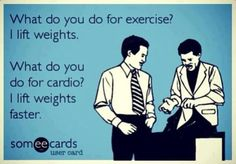 What do you do for exercise? I lift weights. What do you do for cardio? I lift weights faster. 20 Gym Jokes To Get You Through Your Next Workout Gym Memes, Work Memes, Gym Humor, Workout Humor, Ecards Humor, Crossfit Humor, Work Quotes, Crossfit Baby, Office Humor