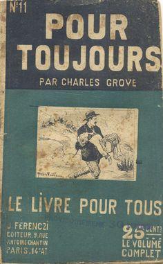 Georges Vallée - Charles Grove, Pour toujours, Ferenczi Le Livre Pour Tous n°11, 1919, 48 pages
