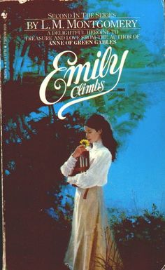 Emily Climbs/ The second book in the Emily of New Moon series
