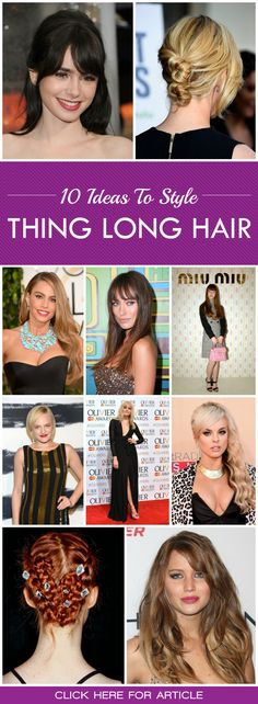 The problem that often comes with styling long thin hair is that it's difficult to style,