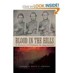 """Bruce E. Stewart, """"Blood in the Hills: A History of Violence in Appalachia"""""""
