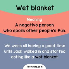 Nobody likes a wet blanket. -         Repinned by Chesapeake College Adult Ed. We offer free classes on the Eastern Shore of MD to help you earn your GED - H.S. Diploma or Learn English (ESL) .   For GED classes contact Danielle Thomas 410-829-6043 dthomas@chesapeke.edu  For ESL classes contact Karen Luceti - 410-443-1163  Kluceti@chesapeake.edu .  www.chesapeake.edu