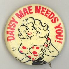 "Daisy Mae needs you. - Art by Al Capp. - Board ""Art-Al Capp-Li'l Abner"" - The Yokums. Vintage Pins, Vintage Buttons, Li'l Abner, Cool Buttons, Daisy Mae, Drawing Skills, Pin And Patches, Graphic Design Illustration, Pin Collection"