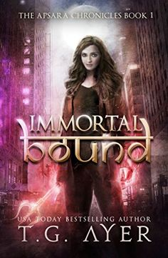 Immortal Bound (Apsara Chronicles Book 1) by [Ayer, T.G.]