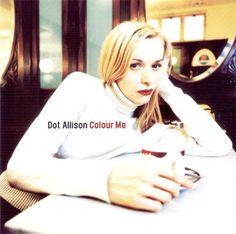 Dot Allison - Colour Me