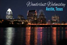 Wanderlust Wednesday: Austin Texas  Eternally Wanderlyn || www.wanderlyn.com  #Austin #Travel