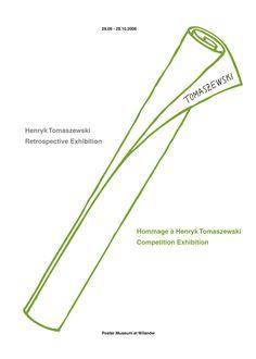 Poster: Henryk Tomaszewski / Hommage & Retrospective Exhibition / 2006 ©Taber Calderon Exhibition Poster, Letters, Shape, Creative, Design, Exhibitions, Poster, Fit, Letter