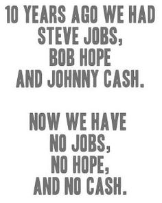 Remember when we had Jobs, Hope, and Cash?