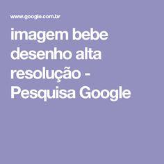 imagem bebe desenho alta resolução - Pesquisa Google