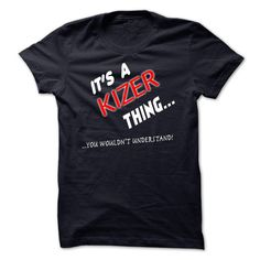[New tshirt name meaning] Its A KIZER Thing You Wouldnt Understand Shirts 2016 Hoodies, Tee Shirts