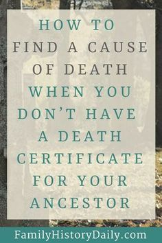 Genealogy Research Help and Tips: How to find an ancestor's cause of death when you don't have a death certificate. Use this free genealogy research tip to improve the details in your family tree or break down your genealogy brick wall. Free Genealogy Sites, Genealogy Forms, Genealogy Search, Family Genealogy, Genealogy Humor, Genealogy Chart, Family Tree Research, Genealogy Organization, Basque