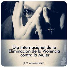 Día Internacional de la Eliminación de la Violencia contra la Mujer   #25noviembre