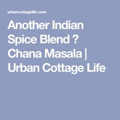 Another Indian Spice Blend ❊ Chana Masala | Urban Cottage Life